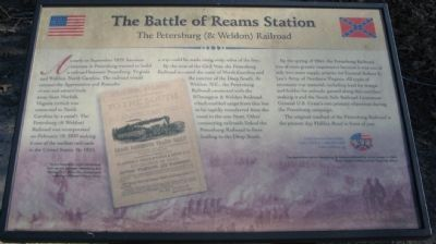 The Battle of Reams Station - The Petersburg & Weldon Railroad Marker image. Click for full size.