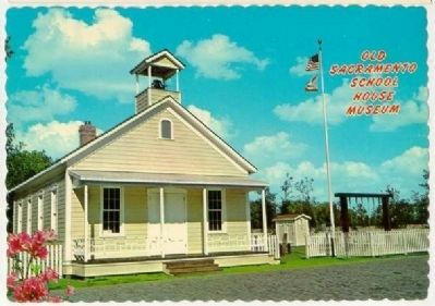 Vintage Postcard - Old Sacramento Schoolhouse Museum image. Click for full size.