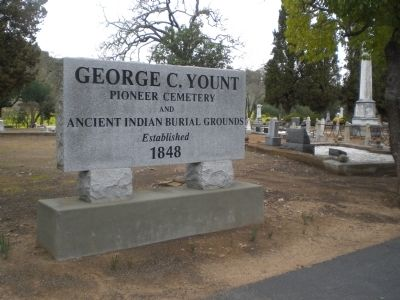 George C. Yount Pioneer Cemetery and Ancient Indian Burial Grounds Sign Photo, Click for full size