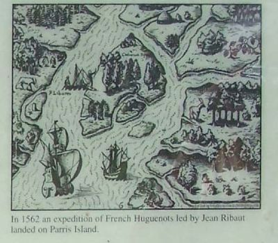 In 1562 an expedition of French Huguenots led by Jean Ribaut landed on Parris Island. image. Click for full size.