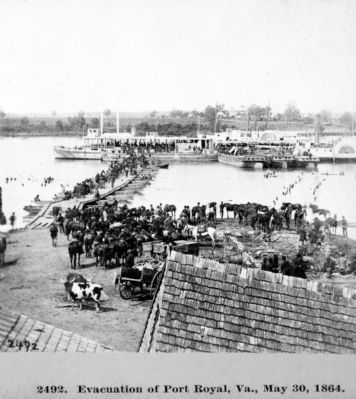 Evacuation of Port Royal, Va., May 30, 1864. Photo, Click for full size