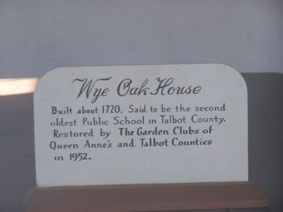 Wye Oak House Marker image. Click for full size.