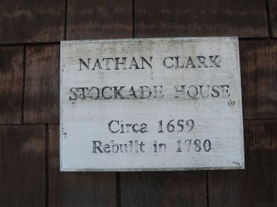 Marker on the Nathan Clark Stockade House image. Click for full size.