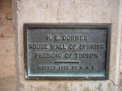 N.E. Corner Adobe Wall of Spanish Presidio of Tucson Marker image. Click for full size.