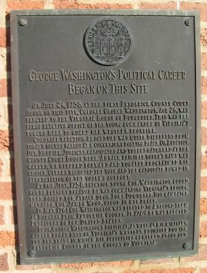 George Washington's Political Career Began on this Site Marker image. Click for full size.