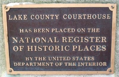 The Old Lake County Courthouse NRHP Marker image. Click for full size.