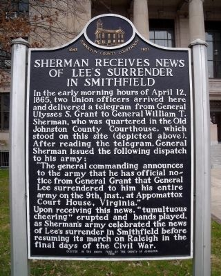 Sherman Receives News Of Lee's Surrender In Smithfield Marker image. Click for full size.
