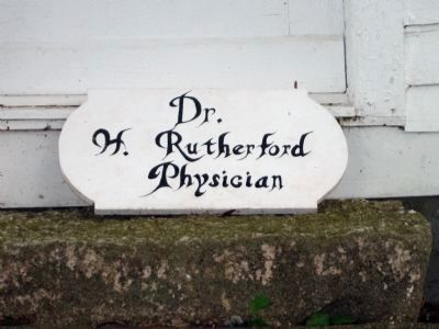 "Dr. Hiram Rutherford's Office - - "" Sign "" . . . image. Click for full size."