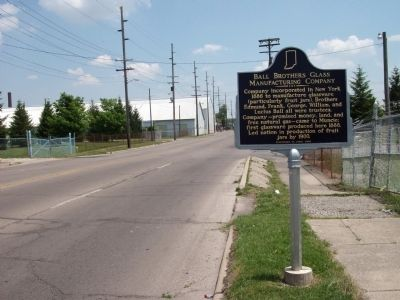 Looking East - - Ball Brothers Glass Manufacturing Company Marker image. Click for full size.