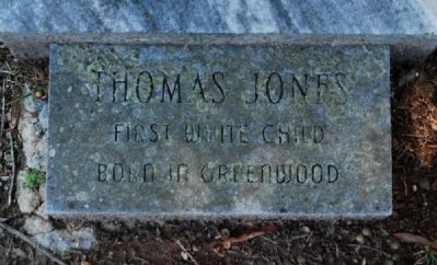 Thomas Jones Footstone<br>First White Child<br>Born in Greenwood image. Click for full size.