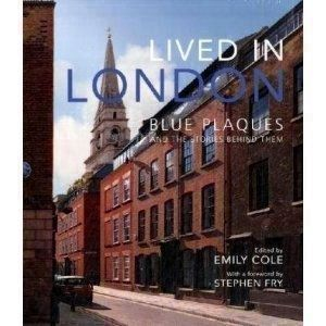 Lived in London<br>The Stories Behind the Blue Plaques image, Click for more information