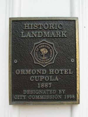 Ormond Hotel Cupola Marker image. Click for full size.