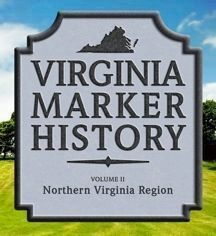 A Pictorial Guidebook to Northern Virginia Historical Highway Markers image, Click for more information