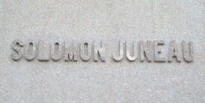 Solomon Juneau Inscription Photo, Click for full size