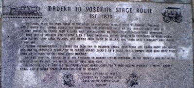 Madera to Yosemite Stage Route Marker image. Click for full size.