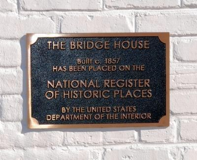 The Bridge House Plaque image. Click for full size.