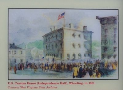(Right picture), U.S. Custom House (Independence Hall), Wheeling, in 1861 image. Click for full size.