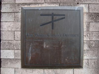 The White Chapel District Marker image. Click for full size.