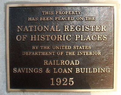 Railroad Savings and Loan Bldg NRHP Marker Photo, Click for full size