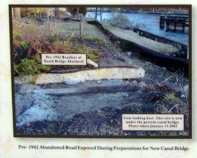 Pre-1942 abandoned road exposed during preparation for new canal bridge. image. Click for full size.