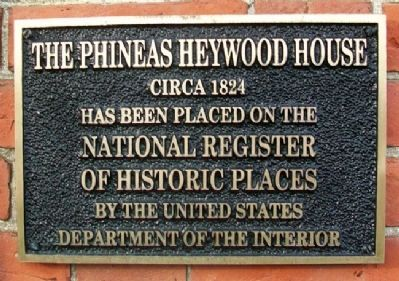 The Phineas Heywood House NRHP Marker image. Click for full size.