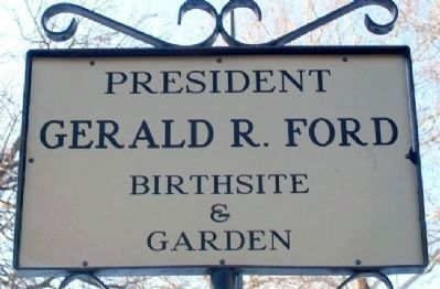 President Gerald R. Ford Birthsite & Garden Sign image. Click for full size.