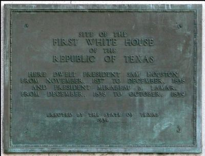 Site of the First White House of the Republic of Texas Marker image. Click for full size.