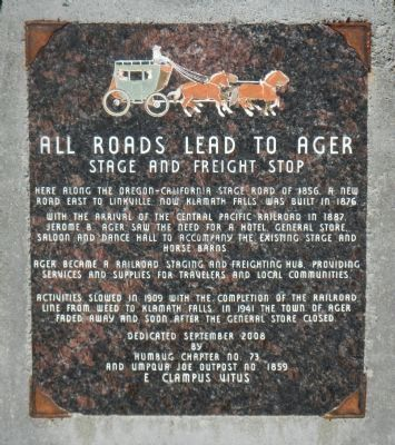 All Roads Lead to Ager Stage and Freight Stop Marker Photo, Click for full size