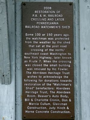 2008 Restoration of P.B & W. Railroad Crossing and Later Pennsylvania Railroad Watchman's Shed Marker image. Click for full size.