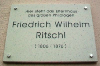 Childhood Home of Friedrich Wilhelm Ritschl Marker image. Click for full size.