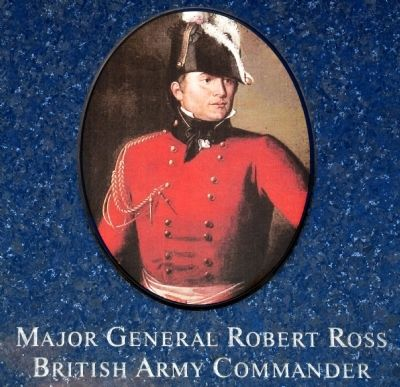 Major General Robert Ross<br>British Army Commander image. Click for full size.