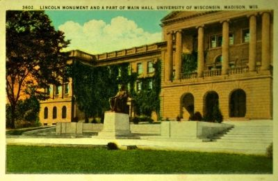 <i> Lincoln Monument and a Part of Main Hall, University of Wisconsin, Madison, Wisconsin</i> image. Click for full size.