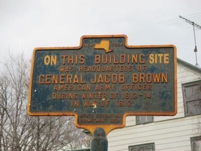 On This Building Site was Headquarters of General Jacob Brown Marker image. Click for full size.