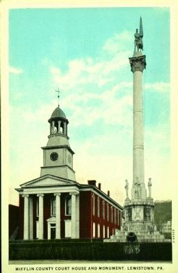 <i>County Court House and Monument, Lewistown, Pa. </i> image. Click for full size.