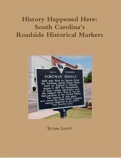 History Happened Here: South Carolina�s Roadside Historical Markers image, Click for more information