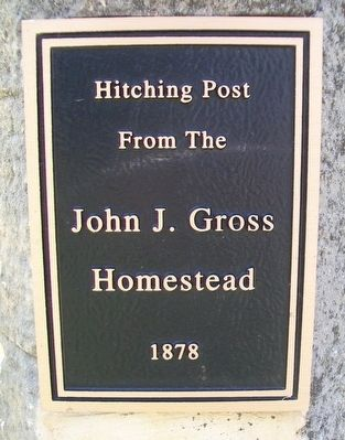 Hitching Post From The John J. Gross Homestead Marker image. Click for full size.