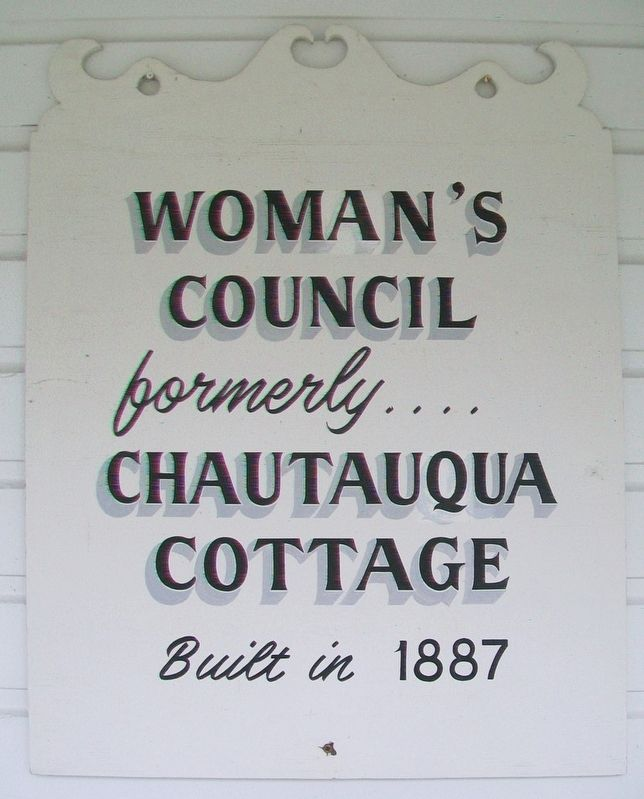 Woman's Council, formerly Chautauqua Cottage Marker image. Click for full size.