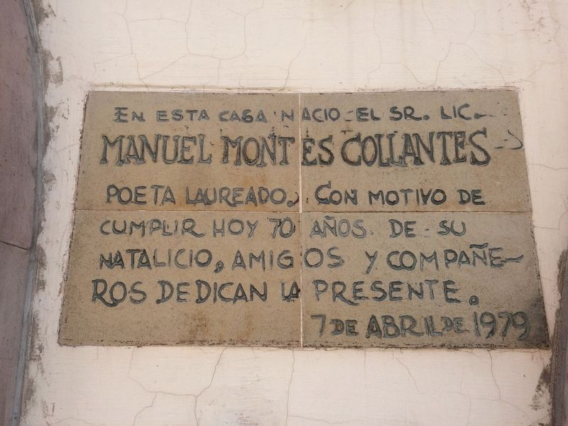 Birthplace of Manuel Montes Collantes Marker image. Click for full size.
