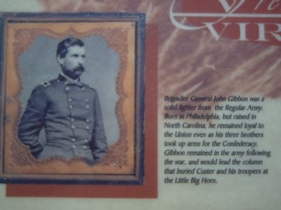 Picture of Brigadier General John Gibbon on the Marker image. Click for full size.