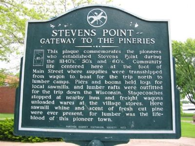 Stevens Point -- Gateway to the Pineries Marker image. Click for full size.
