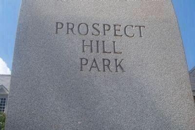 Prospect Hill Park Marker (East Face-Top Inscription) image. Click for full size.