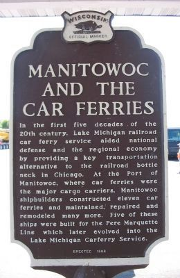 Manitowoc and the Car Ferries Marker <i>(north side)</i> image. Click for full size.