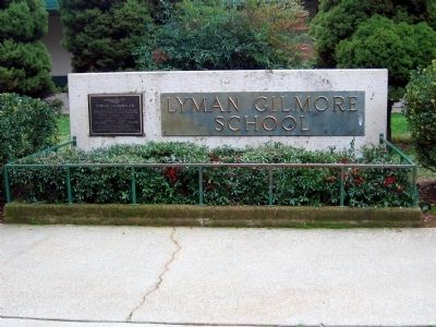 Lyman Gilmore, Jr. Marker and School Sign image. Click for full size.