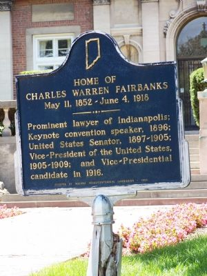 Home of Charles Warren Fairbanks May 11,1852 - June 4, 1918 Marker image. Click for full size.