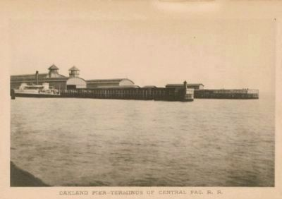 Oakland Pier - Terminus of Central Pacifc Railroad image. Click for full size.