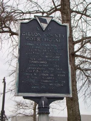 Dillon County Courthouse Face of Marker image. Click for full size.