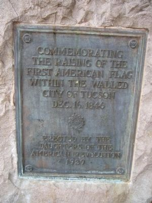 Commemorating the Raising of the First American Flag within the Walled City of Tucson Marker image. Click for full size.