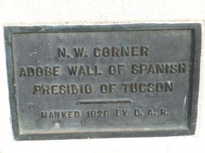 N. W. Corner Adobe Wall of Spanish Presidio of Tucson Marker image. Click for full size.