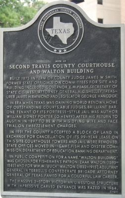 Site of Second Travis County Courthouse and Walton Building Marker image. Click for full size.
