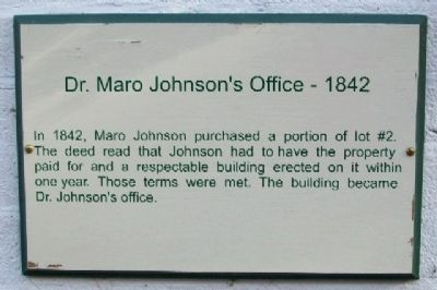 Dr. Maro Johnson's Office - 1842 Marker image. Click for full size.
